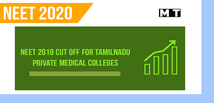 NEET 2019 cut off for Private Medical Colleges under Government Quota in Tamilnadu