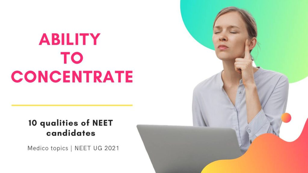 Ability to concentrate- Qualities of neet student