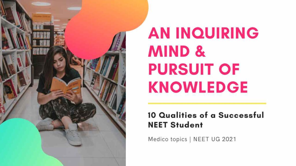 An inquiring mind and Pursuit of Knowledge