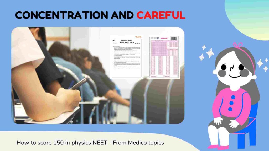 Concentration and Careful - How to score 150+ in Physics NEET