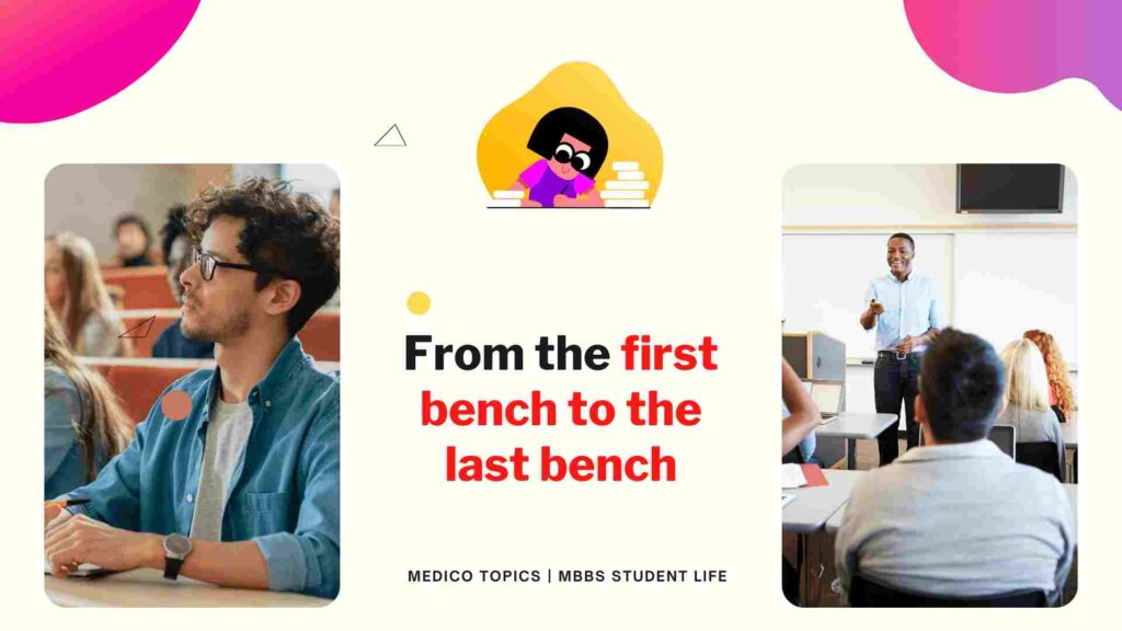 From first to last bench - MBBS student life