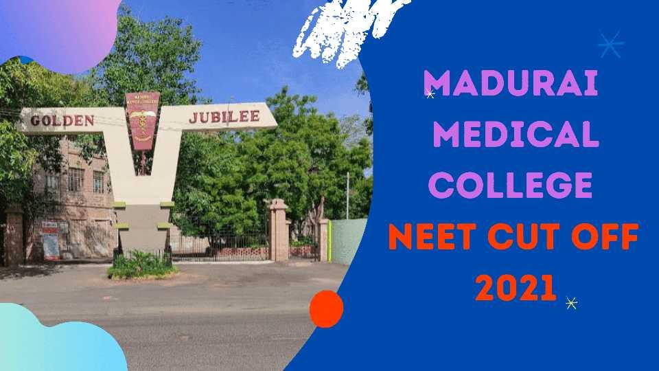 Madurai Medical College cut off 2021