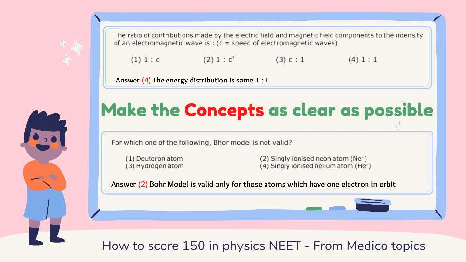 Make concepts clear as much as possible - How to score 150+ in Physics NEET