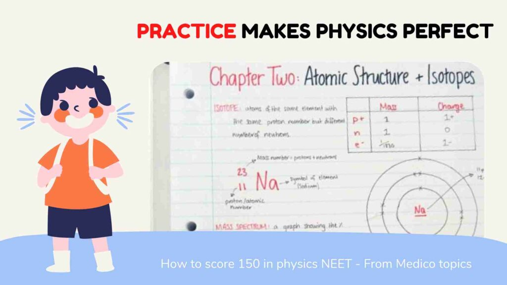 Practice makes Physics perfect - How to score 150+ in Physics NEET