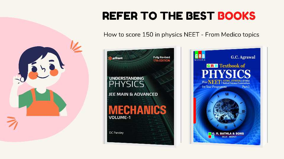 Refer to the Best Books for Physics - dc pandey for Physics