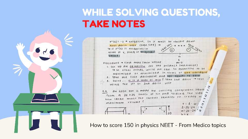 While solving questions, take notes - How to score 150+ in Physics NEET